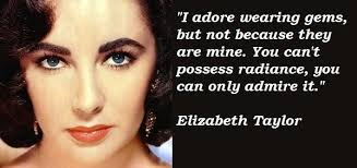 Elizabeth Taylor Beauty Quotes Best of Elizabeth Taylor Legend Quote My Favourite Fun Fashion And