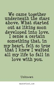 Greatest Love Quotes Best We Came Together Underneath The Stars Above Unknown Greatest Love