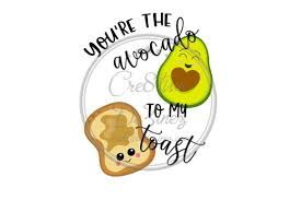 And stay in touch with me on transfer the sliced avocado to a toasted shokupan, drizzle sesame oil over the avocado, and. You Re The Avocado To My Toast Graphic By Cre8tivedezinez Printable Htv Creative Free Clip Art