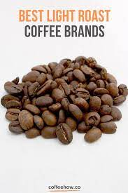 The roast level is used to describe how long the coffee beans were roasted, which dictates how intense or bold the coffee will be after it is brewed. 10 Best Light Roast Coffee Beans Reviewed 2021 Detailed Guide