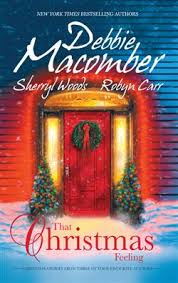 That Christmas Feeling by Robyn Carr, Debbie Macomber, Sherryl Woods