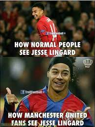 'they say i'm in danger, but i don't think so. Why Are There So Many Jokes On Manchester United S Footballer Jesse Lingard What Is The Best You Ve Seen Quora