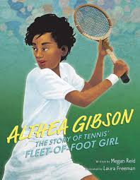 Althea Gibson: The Story of Tennis' Fleet-of-Foot Girl: Reid, Megan,  Freeman, Laura: 9780062851093: Amazon.com: Books
