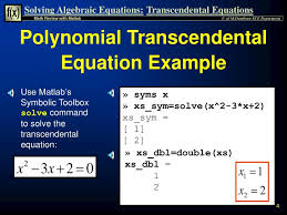 polynomial transcendental equation example use matlab s symbolic toolbox solve