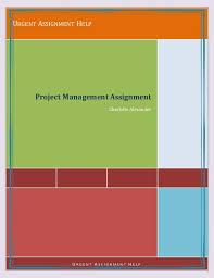 project management assignment help urgent assignment help project management assignment charlotte alexander u r g e n t a s s i g n m e n t h e l p
