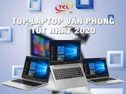 TOP 10 Laptop Văn Phòng Tốt Nhất 2020 (cập nhật nửa đầu 2021)