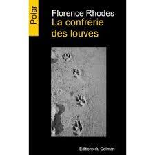 La confrérie des louves - broché - Florence Rhodes - Achat Livre   fnac