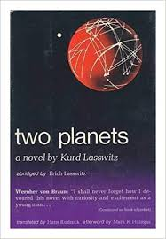 Two Planets (Auf zwei Planeten): A novel by <b>Kurd Lasswitz</b> ...