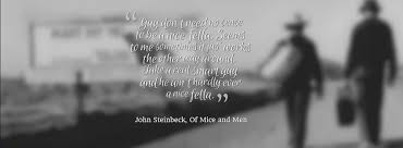 Quotes From 'Of Mice And Men' By John Steinbeck Aamil Syed Custom Steinbeck Quotes