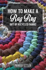 how to make a rag rug the homestead tradition lives on diy projects by
