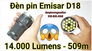 Review Đèn pin Emisar D18 - 14.000 Lumens - 509m - YouTube