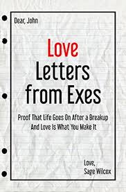 Love Letters From Exes Proof That Life Goes On After A Breakup And