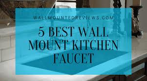 best wall mount kitchen faucet reviews