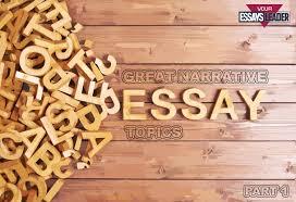 narrative essay topics narrative essay org 50 good narrative essay topics top tips essaysleader