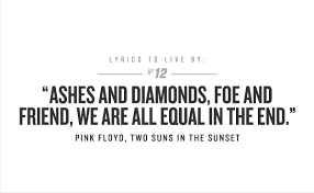 Pink Floyd Quotes Cool LYRICS TO LIVE BY Discovered By Luana Rosas On We Heart It