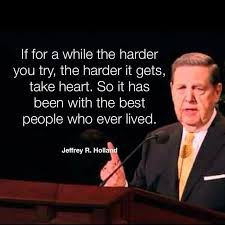 Quotes About Getting Through Tough Times Simple 48 Memes Of The Greatest Jeffrey R Holland Quotes Of AllTime