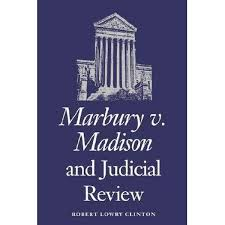 booktopia marbury v madison and judicial review by robert lowry  booktopia marbury v madison and judicial review by robert lowry clinton 9780700605170 buy this book online