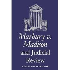 booktopia marbury v madison and judicial review by robert lowry  booktopia marbury v madison and judicial review by robert lowry clinton 9780700605170 buy this book online