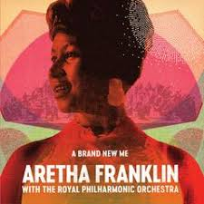 A Brand New Me: <b>Aretha Franklin</b> With The <b>Royal Philharmonic</b> ...