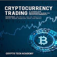 Etl scripts for bitcoin, litecoin, dash, zcash, doge, bitcoin cash. Cryptocurrency Trading A Complete Beginners Guide To Cryptocurrency Investing With Bitcoin Litecoin Ethereum Altcoin Ripple Dogecoin Dash And Others By Crypto Tech Academy Audiobook Audible Com