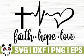 Freesvg.org offers free vector images in svg format with creative commons 0 license (public domain). Faith Hope Love Graphic By Creativedesignsllc Creative Fabrica In 2020 Faith Hope Love Hope Love Faith Hope