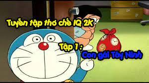 Thơ chế hài cười Doremon | IQ 2K | Tập 1: Con Gái Tây Ninh Đối Thơ Tuyệt  Đỉnh. - YouTube