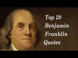 Founding Father Quotes Top 100 Benjamin Franklin Quotes one of the Founding Fathers of the 18