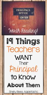 17 best ideas about assistant principal principal 19 things teachers want their principal to know about them