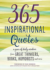 40 Inspirational Quotes A Year Of Daily Wisdom From Great Thinkers Simple Inspirational Daily Quotes