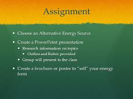 energy sources ppt video online  assignment choose an alternative energy source