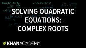 example complex roots for a quadratic algebra ii khan academy you