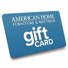 A American Home Furniture Stores And Mattress Center Gift Card
