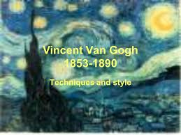 1 vincent van gogh 1853 1890 techniques and style