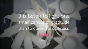 It Is Better To Light A Candle Quote