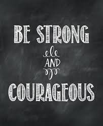 Be Strong And Courageous Quotes Beauteous Quotes About Be Strong And Courageous 48 Quotes