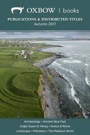 Oxbow Books Autumn 2017 Trade Catalogue Archaeology By