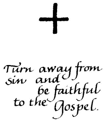 Image result for ash wednesday be faithful to the gospel