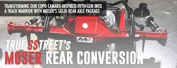 drag camaro gets a moser solid rear axle