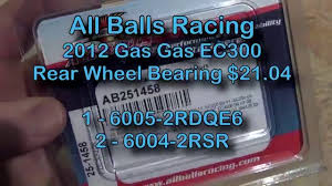 2012 gas gas ec300 all balls racing rear wheel bearings and 2012 gas gas ec300 all balls racing rear wheel bearings and seals