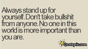 Quotes To Stand Up For Yourself Best of Always Stand Up For Yourself QuotePix Quotes Pictures