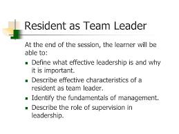 Define Team Leader Resident As Team Leader Instructor Name Goal Residents Will