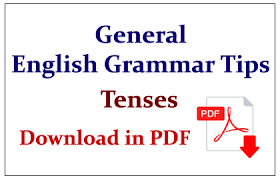 Grammar Tips General English Grammar Tips About Tenses Download In Pdf