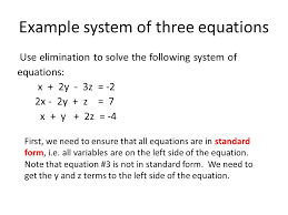 example system of three equations first we need to ensure that all equations are in 5 use elimination to solve