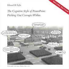 edward tufte books essay the cognitive style of powerpoint the cognitive style of powerpoint pitching out corrupts in