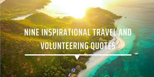 Quotes About Volunteering Simple Nine Inspirational Travel And Volunteering Quotes GVI UK