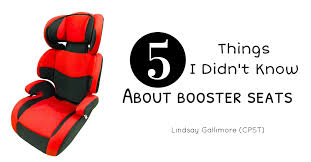 5 things i didn t know about booster seats