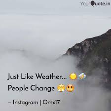 Just Like Weather Quotes Writings By Omais Qayyum