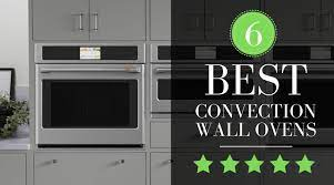 best wall ovens 2021 top 6 picks reviewed