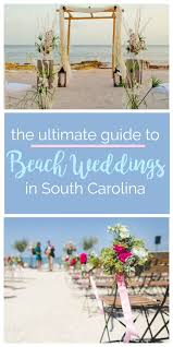 the ultimate guide to weddings on the beach in south carolina palmetto state weddings