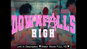 Downfalls High FULL MOVIE Online [Chase ...